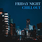 Friday Night Chill Out de Various Artists