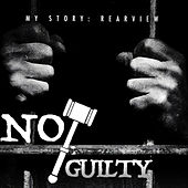 My Story: Rearview by Not Guilty?