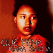 Qué Pena de Kiara Garcia