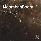 MoombahBoom by Yaco Dj