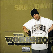 The Workshop by Skor Dawg