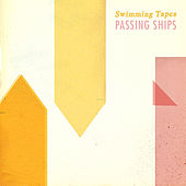 Passing Ships by Swimming Tapes