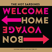 Welcome Home, Bon Voyage von The Hot Sardines
