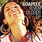 Even Closer EP de Goapele