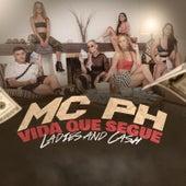 Vida Que Segue / Ladies And Cash by Mc PH