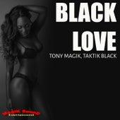 Black Love by Tony Magik