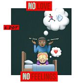 No Love, No Feelings by L-Dot