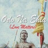 Odo na ehia (Love Matters) de Adi Amati