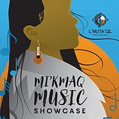 L'nuta'ql: Mi'kmaq Music Showcase de Various Artists