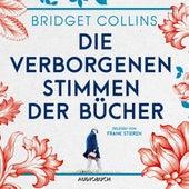 Die verborgenen Stimmen der Bücher (Ungekürzt) von Bridget Collins