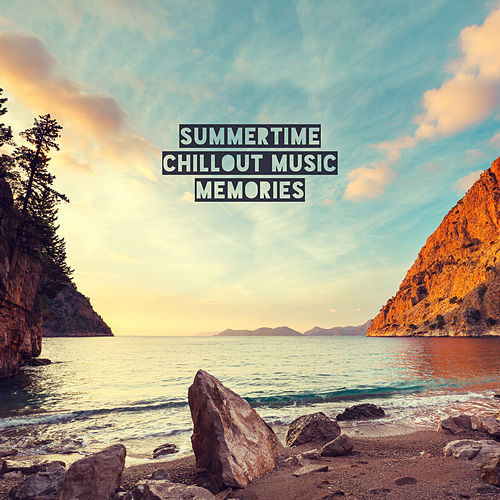 Summertime Chillout Music Memories von Chillout Café