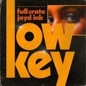 LowKey (feat. Jayd Ink) de Full Crate