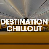 Destination Chillout by Various Artists