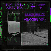 Be Like Gee VIP (Gloomy Remix) by Plasma Abuse