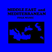 Middle East and Mediterranean Folk Music by Various Artists
