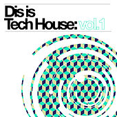 Dis Is Tech House, Vol. 1 de Various Artists