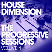 House Dimension - The Progressive Sessions Volume 4 de Various Artists