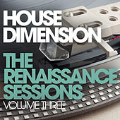 House Dimension - The Renaissance Sessions Volume 3 von Various Artists