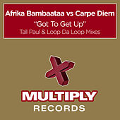 Got To Get Up by Afrika Bambaataa