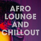 Afro Lounge and Chillout von Various Artists
