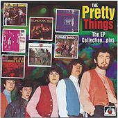 The EP Collection... Plus de The Pretty Things