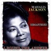 I Found the Answer (Remastered) von Mahalia Jackson