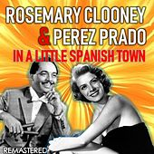 In a Little Spanish Town (Remastered) by Rosemary Clooney