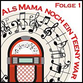 Als Mama noch ein Teeny war, Folge 1 by Various Artists
