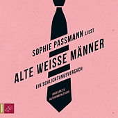 Alte weiße Männer von Sophie Passmann