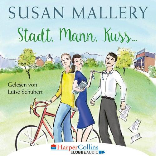 Stadt, Mann, Kuss - Fool's Gold, Teil 1 (Ungekürzt) von Susan Mallery