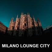 Milano Lounge City de Various Artists