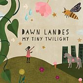My Tiny Twilight by Dawn Landes