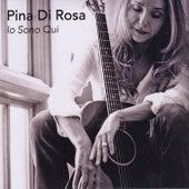 Io sono qui von Pina Di Rosa