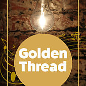 Golden Thread - Blue Notes, Golden Melody, World Jazz, Interesting Sounds, Listen to the Silence von Gold Lounge