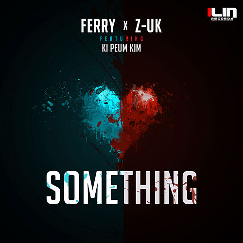 Something (feat. Z-UK & Ki Peum Kim) by Ferry
