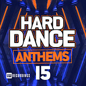 Hard Dance Anthems, Vol. 15 - EP von Various Artists