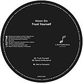 Trust Yourself - Single de Noon Do