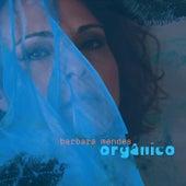 Orgânico de Barbara Mendes