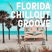 Florida Chillout Groove de Various Artists