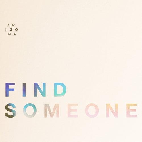 Find Someone von A R I Z O N A