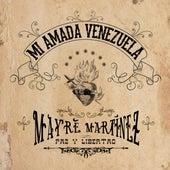 Mi Amada Venezuela de Mayré Martínez