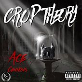 C.R.O.P Theory by Ace Cannons