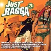 Just Ragga, Vol. 3 by Various Artists