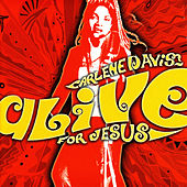 Alive For Jesus de Carlene Davis
