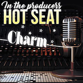 In The Producer's Hot Seat - Charm by Various Artists
