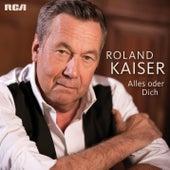 Alles oder Dich von Roland Kaiser