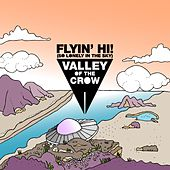 Flyin' Hi! (So Lonely in the Sky) by Valley of the Crow