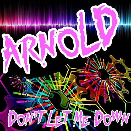 Don't Let Me Down (Extended version) by Arnold