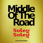 Soley Soley (2019 Re-Recording) von Middle Of The Road