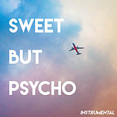 Sweet but Psycho (Instrumental) by Sassydee